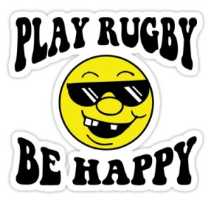 Play Rugby be Happy